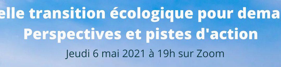 Conférence virtuelle «Quelle transition écologique pour demain? Perspectives et pistes d'action.»